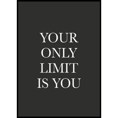 YOUR ONLY LIMIT IS YOU - Plakat 50x70 cm