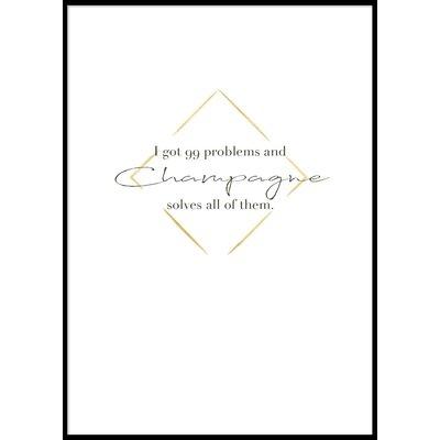 I GOT 99 PROBLEMS BUT.. - Plakat 50x70 cm
